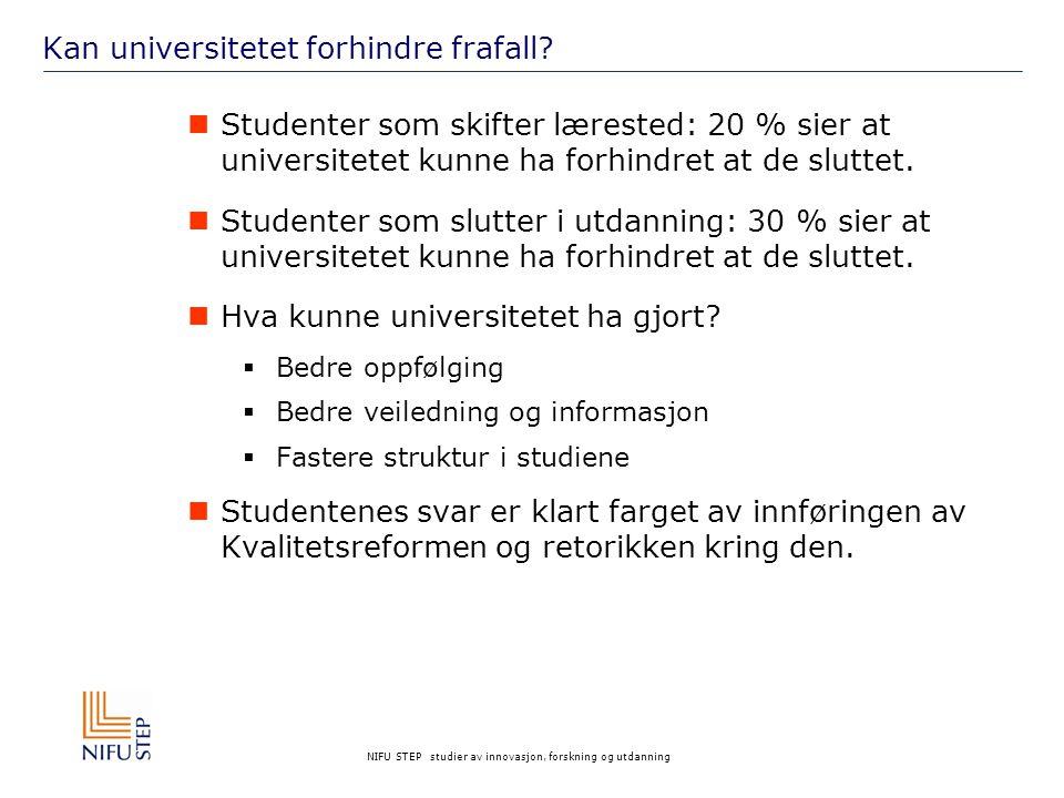 NIFU STEP studier av innovasjon, forskning og utdanning Kan universitetet forhindre frafall.