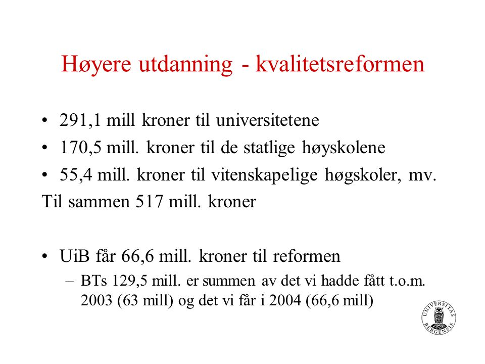 Hovedtall for UiB Bygg Studentsenteret: 10 mill.