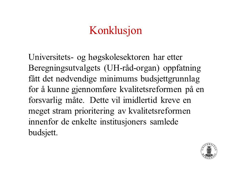 Konklusjon Universitets- og høgskolesektoren har etter Beregningsutvalgets (UH-råd-organ) oppfatning fått det nødvendige minimums budsjettgrunnlag for