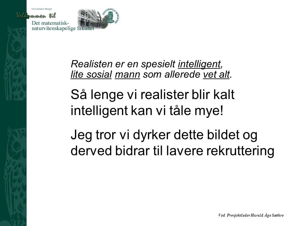 Ved Prosjektleder Harald Åge Sæthre Meteorologi Fra å være ett av de mest mannsdominerte til å bli det mest kvinnedominerte studiet blant nye studenter