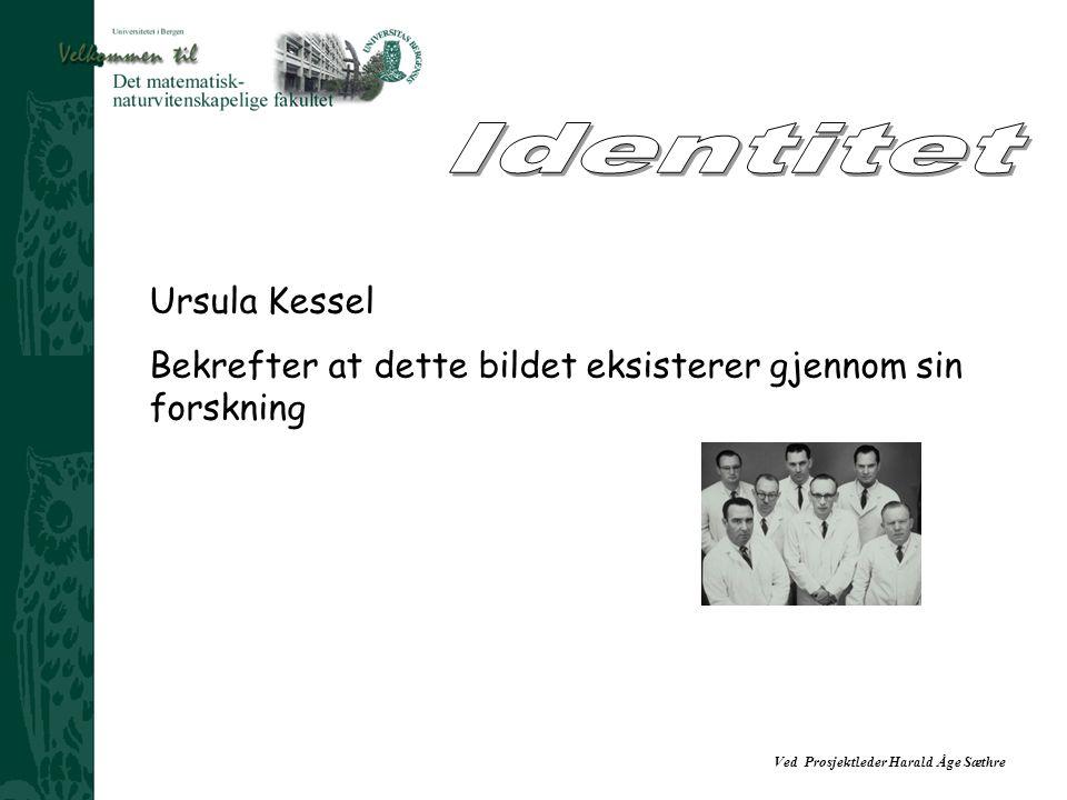 Ved Prosjektleder Harald Åge Sæthre Ursula Kessel Bekrefter at dette bildet eksisterer gjennom sin forskning