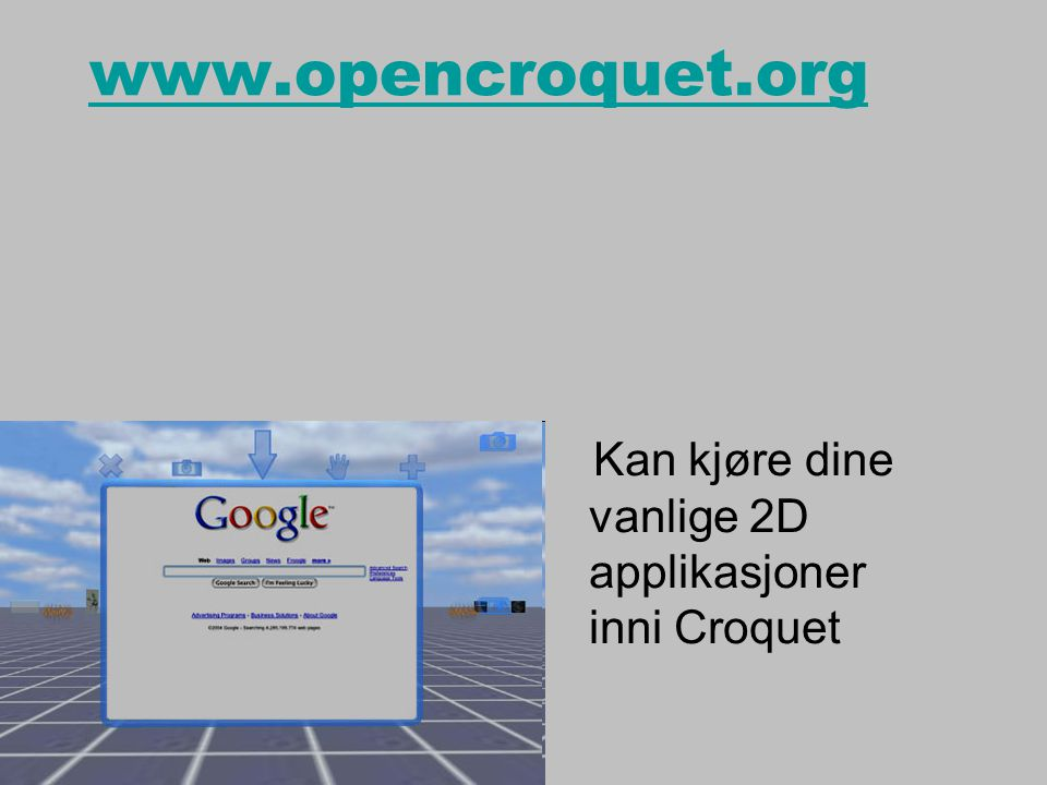 Kan kjøre dine vanlige 2D applikasjoner inni Croquet