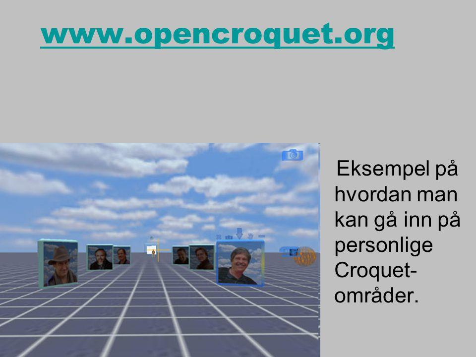 www.opencroquet.org Eksempel på hvordan man kan gå inn på personlige Croquet- områder.