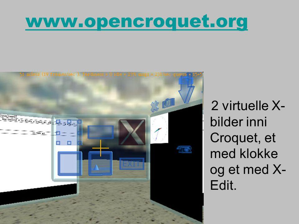 www.opencroquet.org 2 virtuelle X- bilder inni Croquet, et med klokke og et med X- Edit.