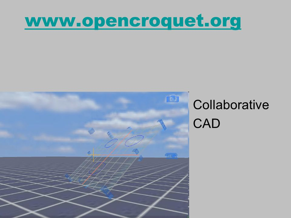 www.opencroquet.org Collaborative CAD