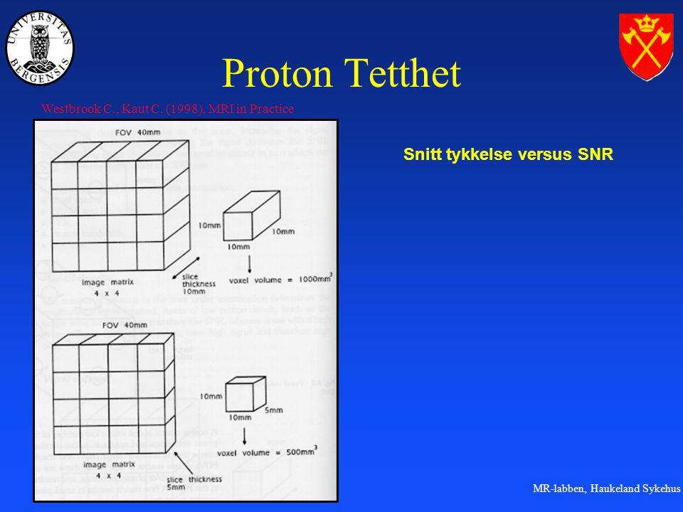 MR-labben, Haukeland Sykehus Proton Tetthet Snitt tykkelse versus SNR Westbrook C., Kaut C.