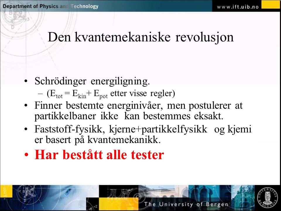 Normal text - click to edit Den kvantemekaniske revolusjon Schrödinger energiligning.