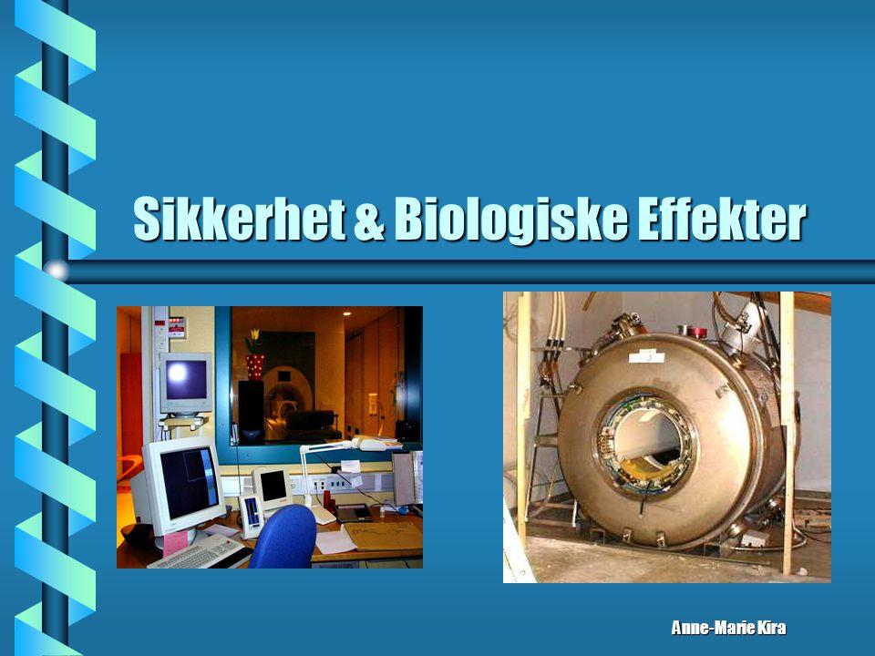 b Magnetfelt (B o ) b RF effekter varme utviklingvarme utvikling –brannskade biologiske effekterbiologiske effekter b Auditive / støy effekter Virkning av alternerende gradient felt (dB)Virkning av alternerende gradient felt (dB) b Cryogen b Pyskologiske effekter f.