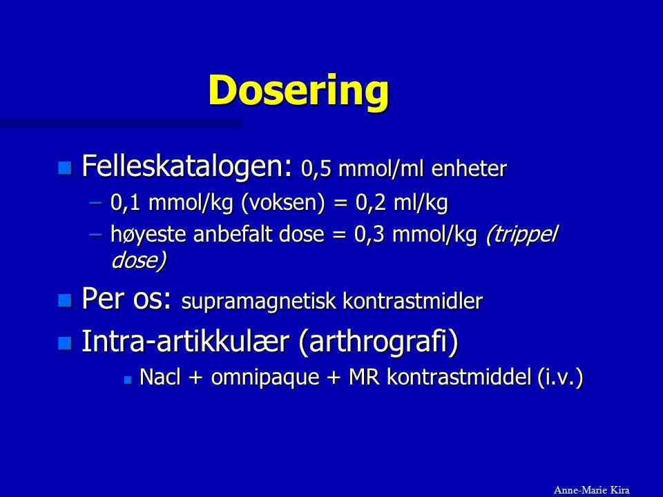 Dosering n Felleskatalogen: 0,5 mmol/ml enheter –0,1 mmol/kg (voksen) = 0,2 ml/kg –høyeste anbefalt dose = 0,3 mmol/kg (trippel dose) n Per os: supram