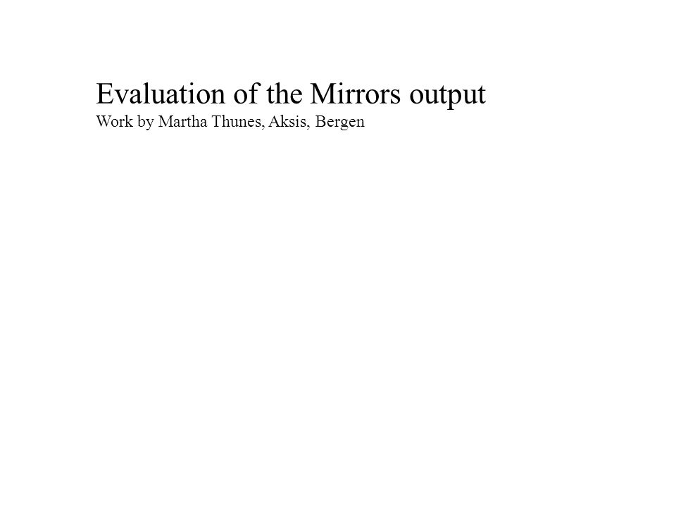 Evaluation of the Mirrors output Work by Martha Thunes, Aksis, Bergen