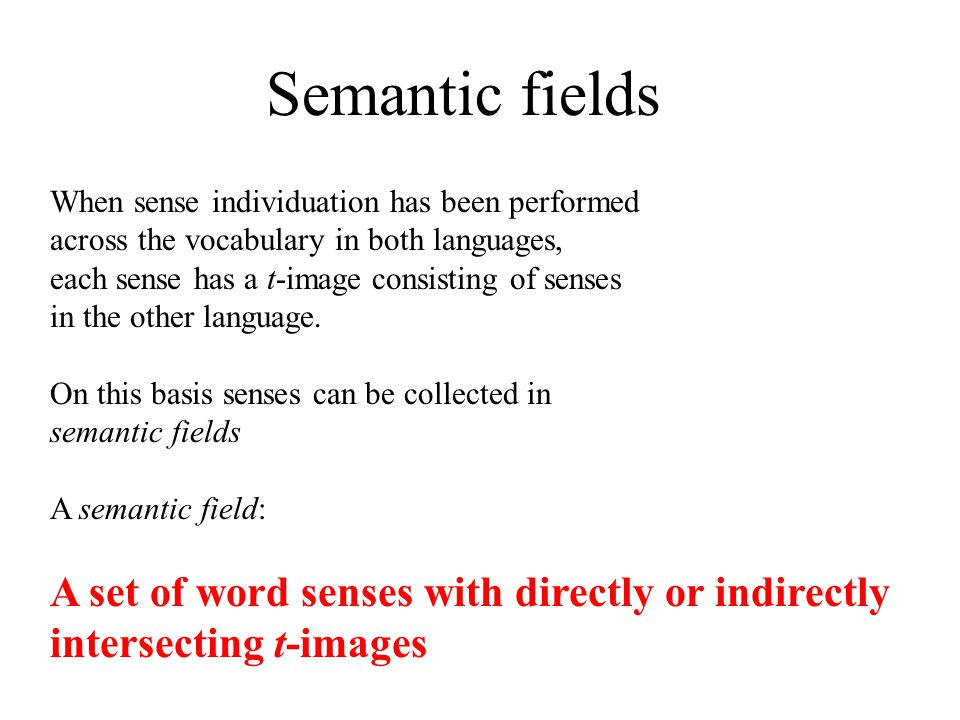 When sense individuation has been performed across the vocabulary in both languages, each sense has a t-image consisting of senses in the other langua