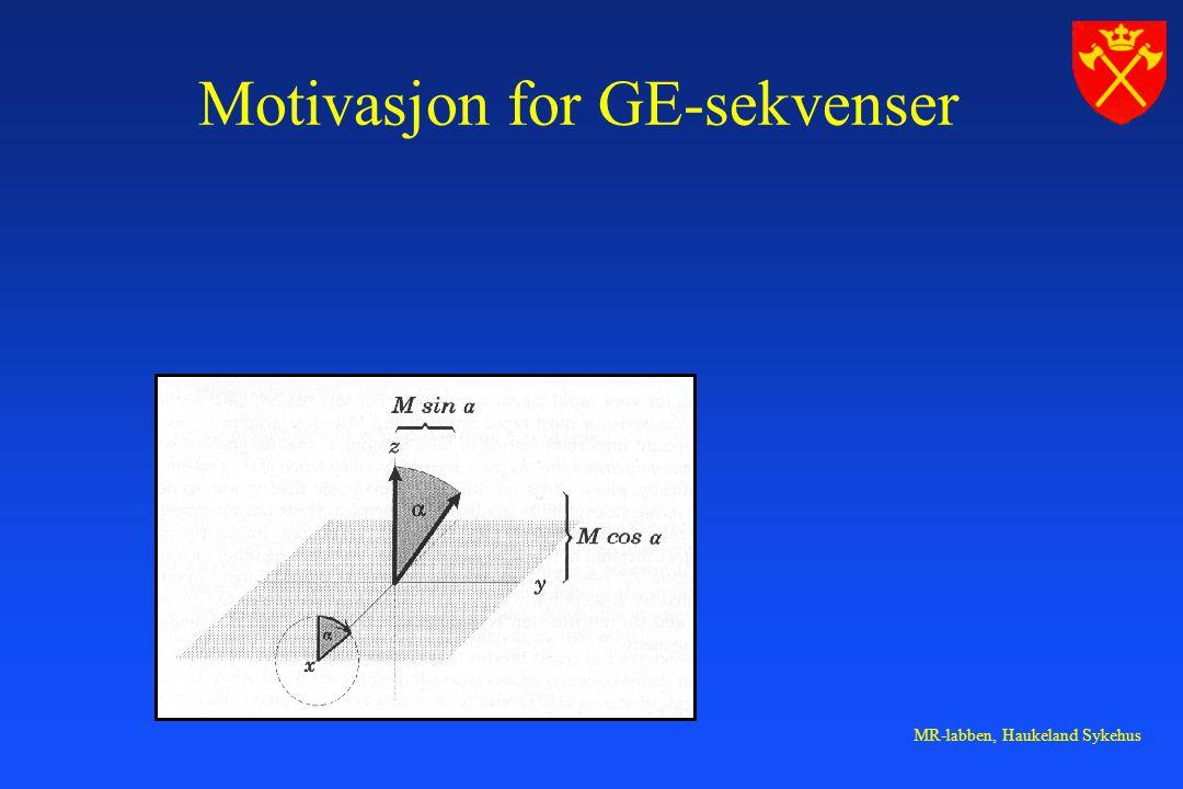 MR-labben, Haukeland Sykehus Motivasjon for GE-sekvenser