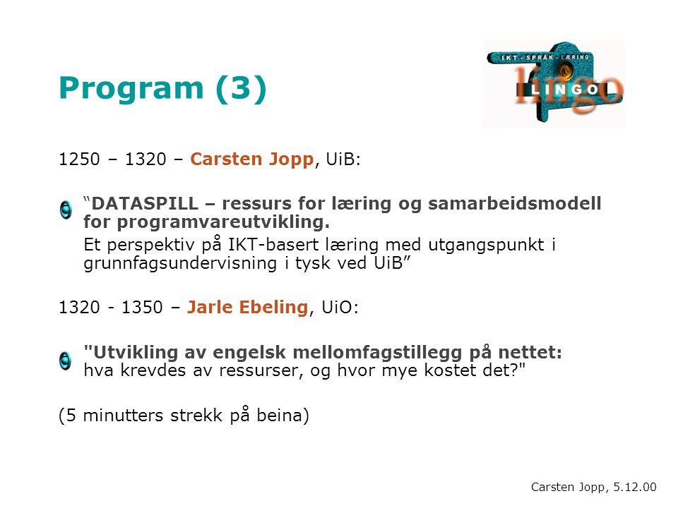 """Program (3) 1250 – 1320 – Carsten Jopp, UiB: """"DATASPILL – ressurs for læring og samarbeidsmodell for programvareutvikling. Et perspektiv på IKT-basert"""
