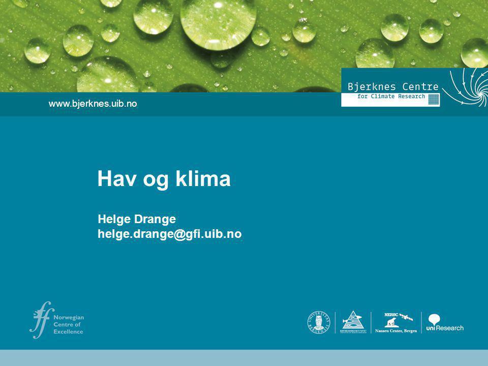 Helge Drange Geophysical Institute University of Bergen Observert temperatur (1950-2008) Holliday et al.