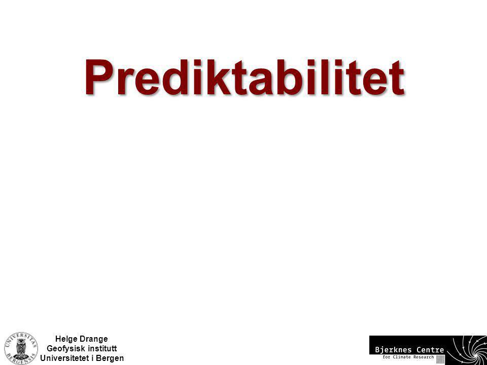 Helge Drange Geofysisk institutt Universitetet i Bergen Prediktabilitet