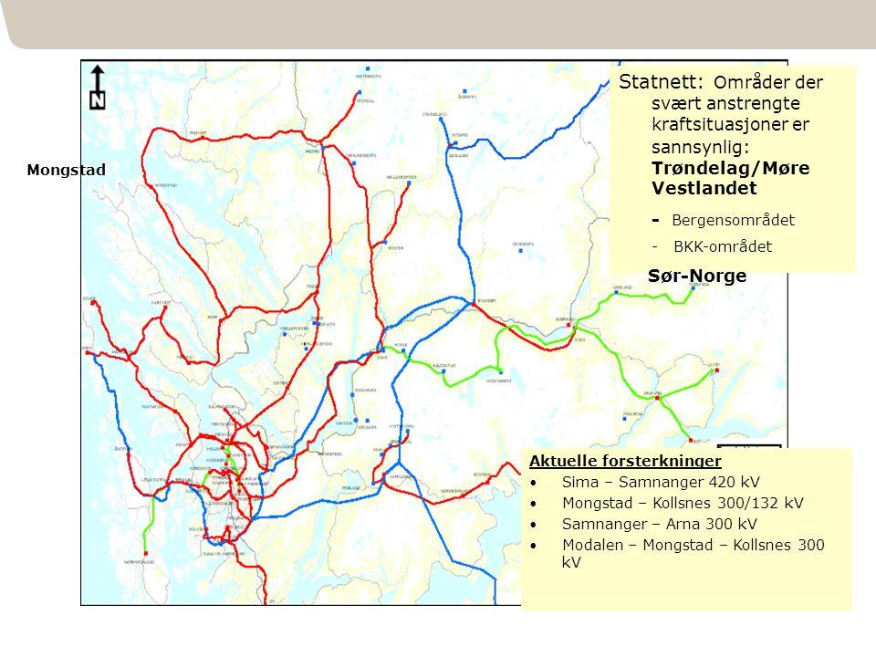 151 Statnett: Områder der svært anstrengte kraftsituasjoner er sannsynlig: Trøndelag/Møre Vestlandet - Bergensområdet - BKK-området Sør-Norge Aktuelle