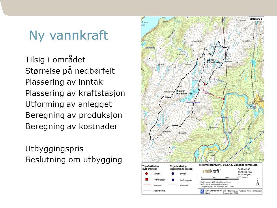 191 Ny vannkraft Tilsig i området Størrelse på nedbørfelt Plassering av inntak Plassering av kraftstasjon Utforming av anlegget Beregning av produksjo