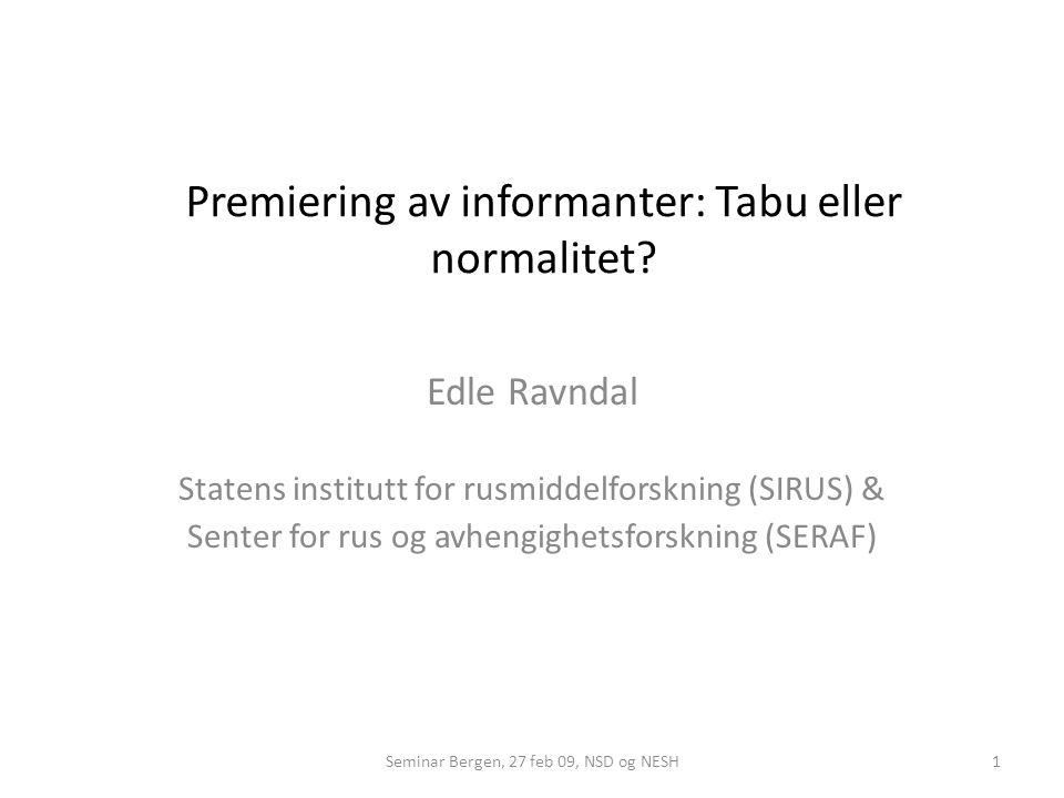 Premiering av informanter: Tabu eller normalitet.