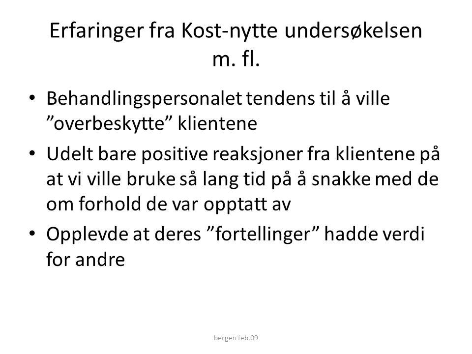Erfaringer fra Kost-nytte undersøkelsen m. fl.