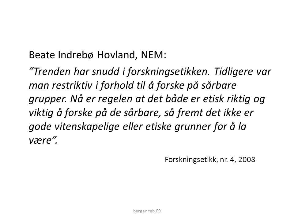 Beate Indrebø Hovland, NEM: Trenden har snudd i forskningsetikken.