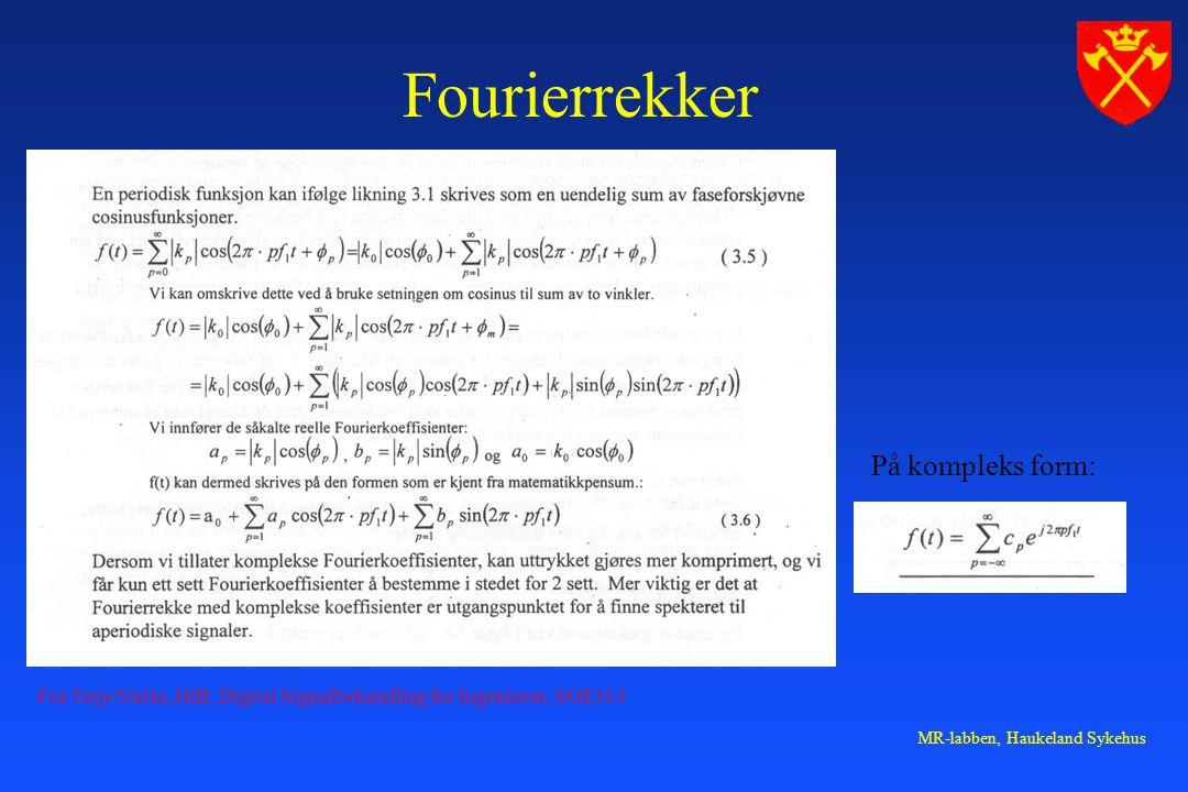 MR-labben, Haukeland Sykehus Fourierrekker På kompleks form: Fra Terje Natås, HiB.