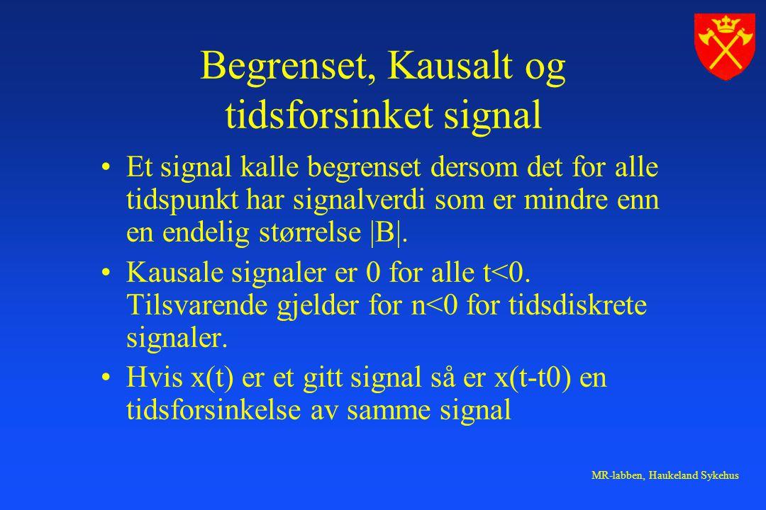 MR-labben, Haukeland Sykehus Like og odde signaler Et likesignal (engelsk: even) er symetrisk om 2.aksen, x(-t) = x(t).