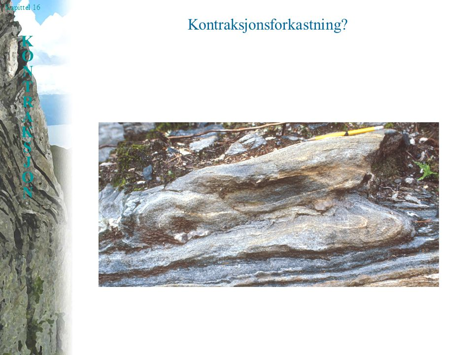 Kapittel 16 KONTRAKSJONKONTRAKSJON Skyvedekker Dekkestratigrafi i de skandinaviske kaledonidene: Autokton, parautokton og allokton