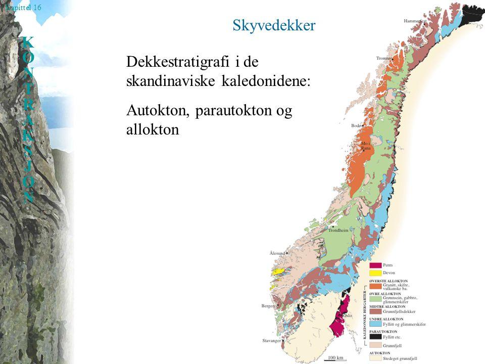 Kapittel 16 KONTRAKSJONKONTRAKSJON Orogene kiler: Sør-Norge NB: Forenklet!