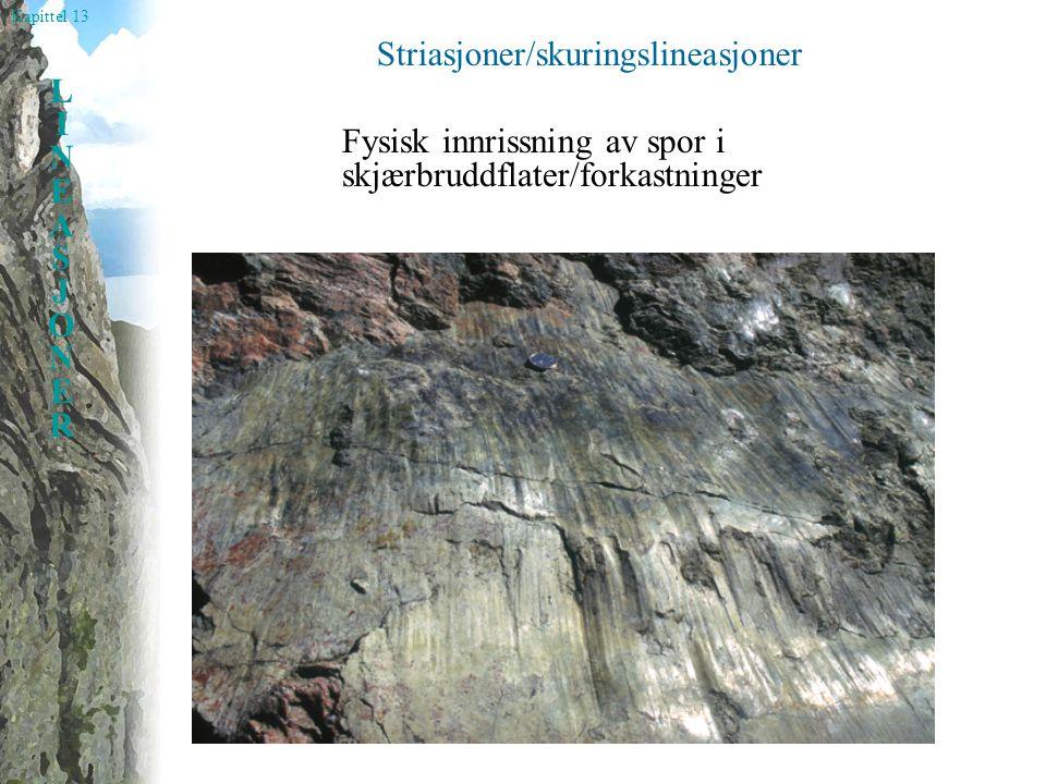 Kapittel 13 LINEASJONERLINEASJONER Striasjoner/skuringslineasjoner