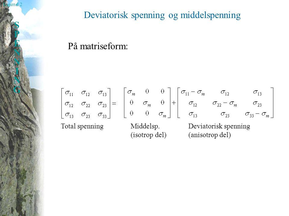 Kapittel 2 SPENNINGSPENNING På matriseform: Total spenningMiddelsp.