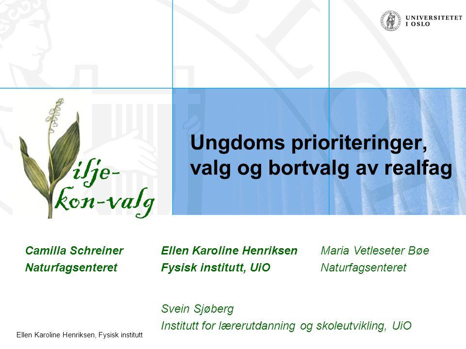 Ellen Karoline Henriksen, Fysisk institutt Bakgrunn: Realfagskrisen – hva vet vi.
