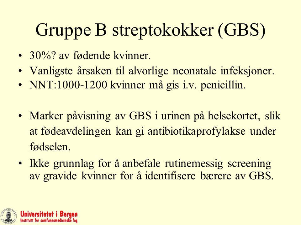Gruppe B streptokokker (GBS) 30%.av fødende kvinner.