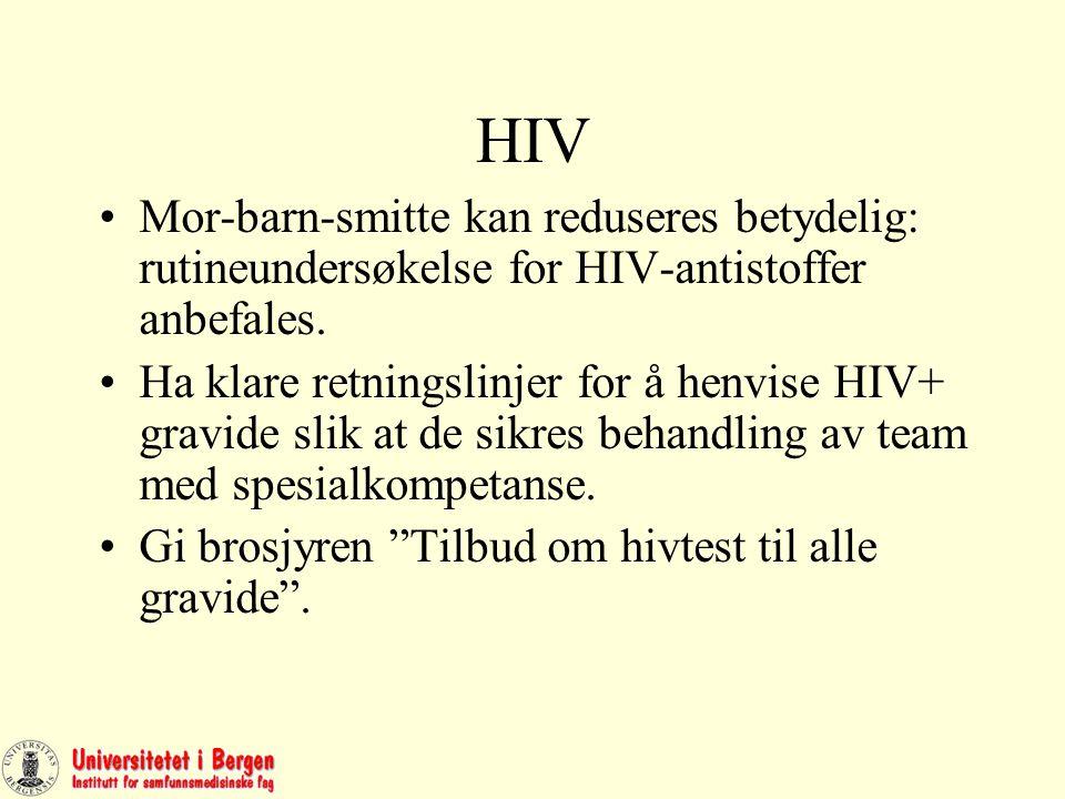 HIV Mor-barn-smitte kan reduseres betydelig: rutineundersøkelse for HIV-antistoffer anbefales.