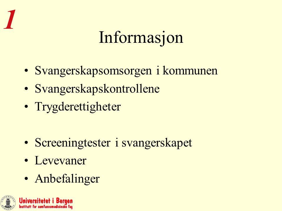 Informasjon Svangerskapsomsorgen i kommunen Svangerskapskontrollene Trygderettigheter Screeningtester i svangerskapet Levevaner Anbefalinger 1
