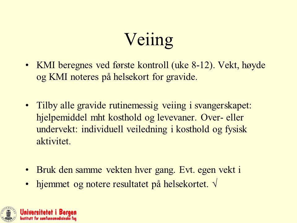 Veiing KMI beregnes ved første kontroll (uke 8-12).