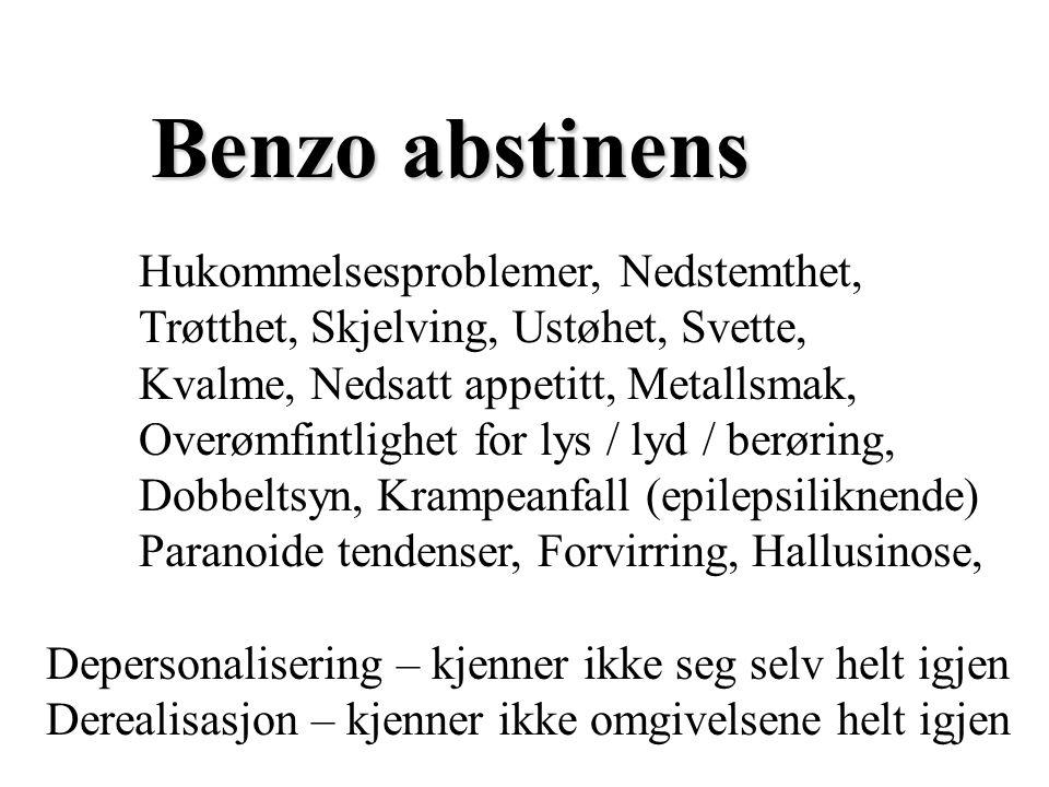 Benzo abstinens Melder seg etter 3-5 dager, maks etter 1-2 uker, varer 3-4 uker + .