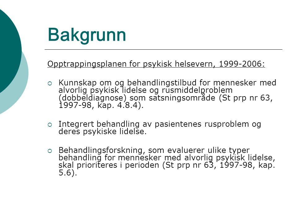 Bakgrunn Opptrappingsplanen for psykisk helsevern, 1999-2006:  Kunnskap om og behandlingstilbud for mennesker med alvorlig psykisk lidelse og rusmidd