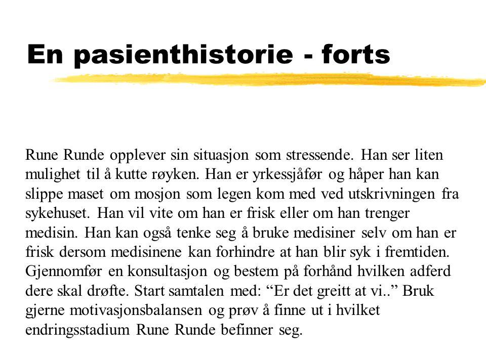 En pasienthistorie - forts Rune Runde opplever sin situasjon som stressende.