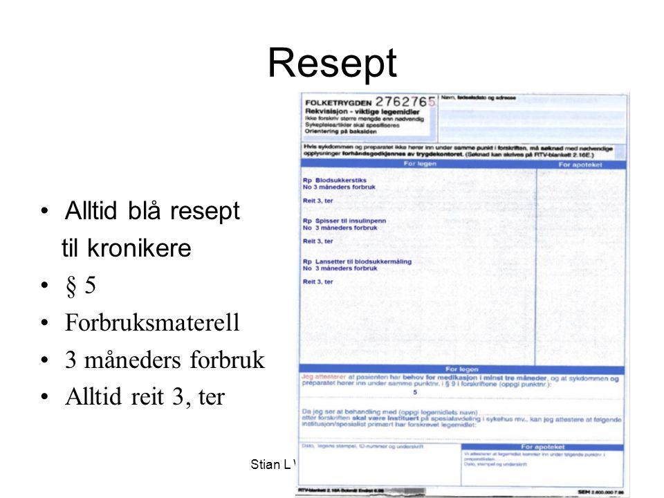 Stian L Wesnes. 05.10.2007 Resept Alltid blå resept til kronikere § 5 Forbruksmaterell 3 måneders forbruk Alltid reit 3, ter