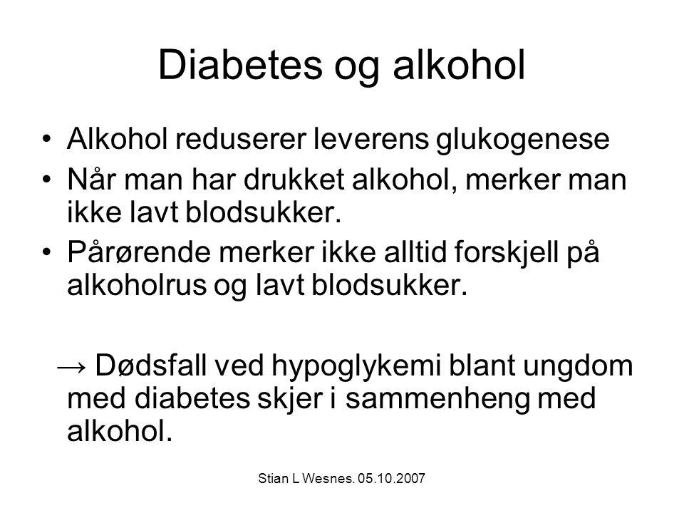 Stian L Wesnes. 05.10.2007 Diabetes og alkohol Alkohol reduserer leverens glukogenese Når man har drukket alkohol, merker man ikke lavt blodsukker. På