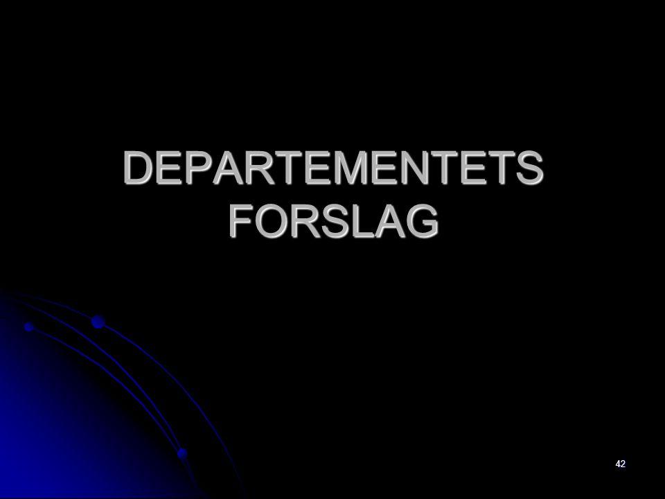 42 DEPARTEMENTETS FORSLAG
