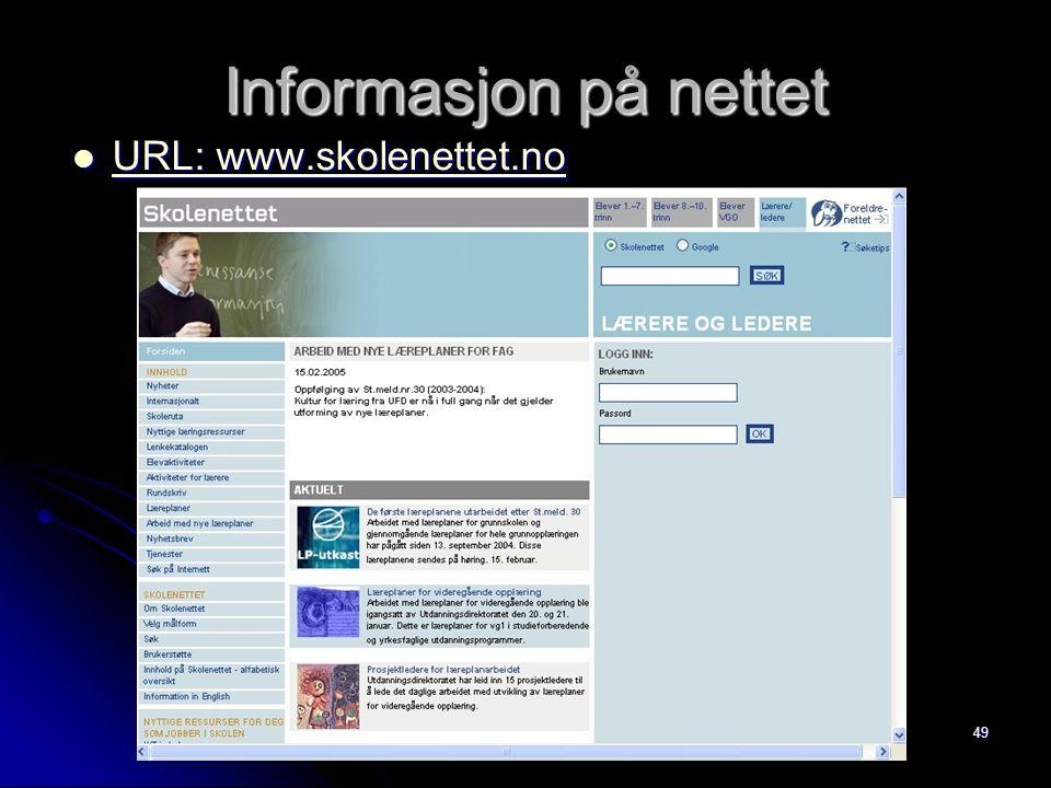 49 Informasjon på nettet URL: www.skolenettet.no URL: www.skolenettet.no URL: www.skolenettet.no URL: www.skolenettet.no