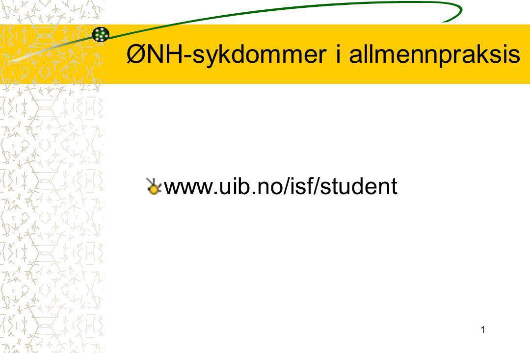 1 ØNH-sykdommer i allmennpraksis www.uib.no/isf/student