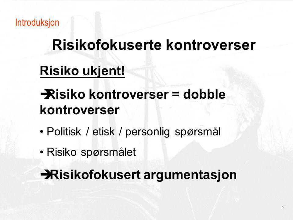 Risikofokuserte kontroverser Introduksjon Risiko ukjent.