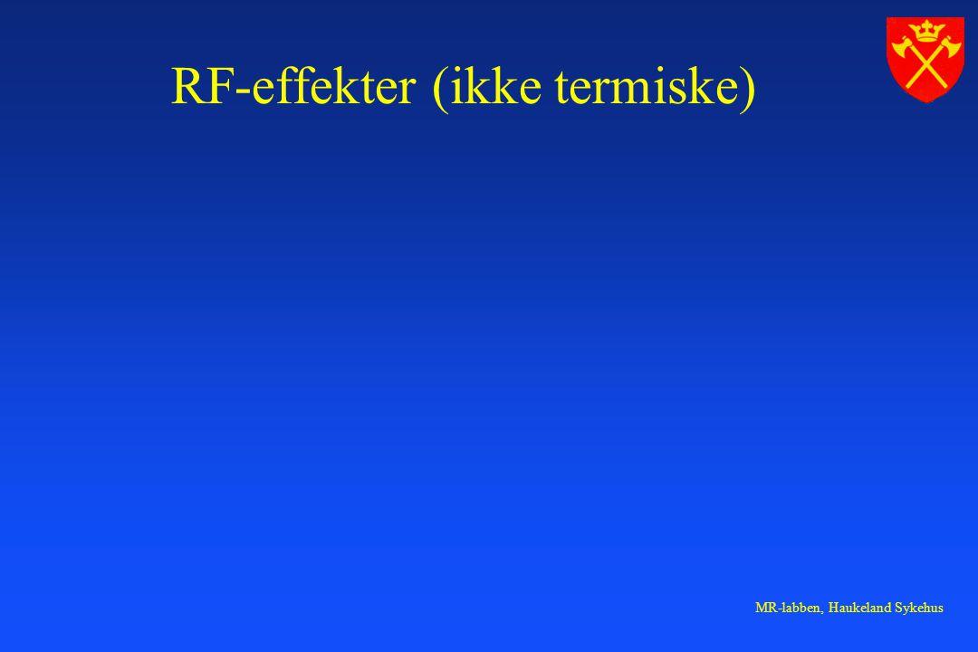 MR-labben, Haukeland Sykehus RF-effekter (ikke termiske)