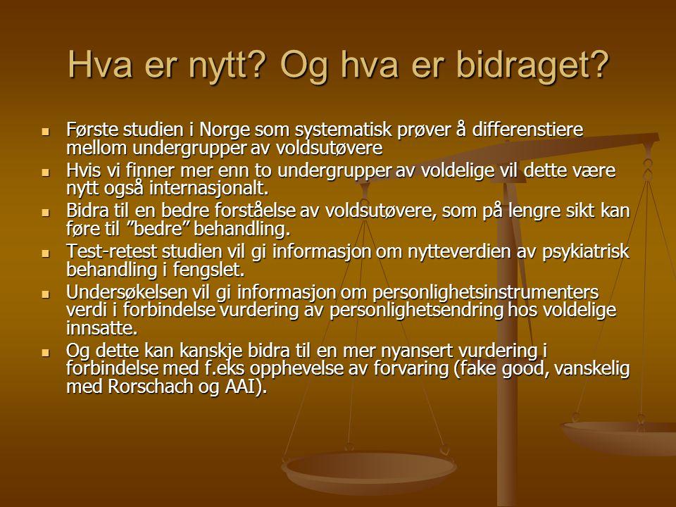 Hva er nytt? Og hva er bidraget? Første studien i Norge som systematisk prøver å differenstiere mellom undergrupper av voldsutøvere Første studien i N