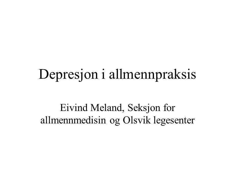 Depresjon i allmennpraksis Eivind Meland, Seksjon for allmennmedisin og Olsvik legesenter