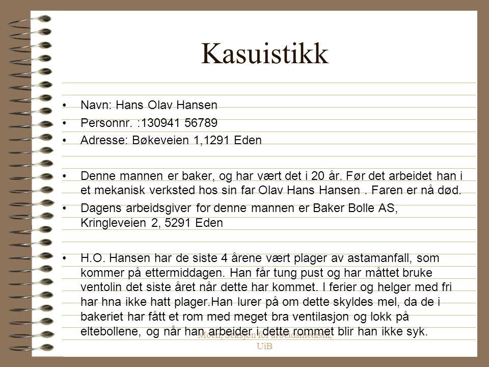 Moen, Seksjon for arbeidsmedisin, UiB Kasuistikk Navn: Hans Olav Hansen Personnr.