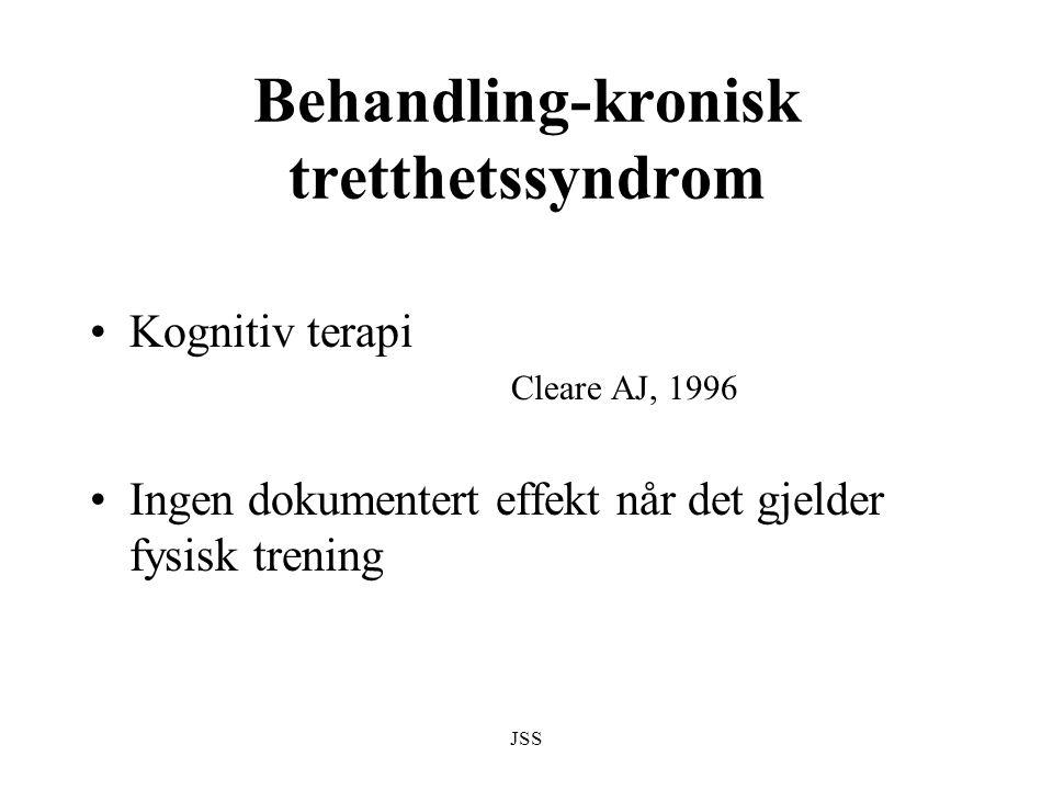 JSS Behandling-kronisk tretthetssyndrom Kognitiv terapi Cleare AJ, 1996 Ingen dokumentert effekt når det gjelder fysisk trening