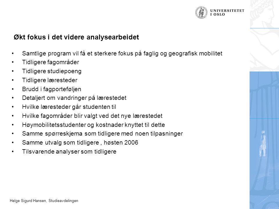 Helge Sigurd Hansen, Studieavdelingen Økt fokus i det videre analysearbeidet Samtlige program vil få et sterkere fokus på faglig og geografisk mobilit